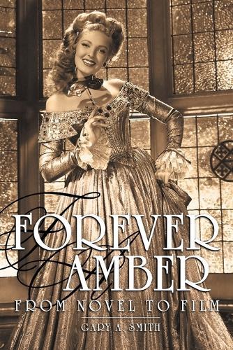 Forever Amber: From Novel to Film (Paperback)