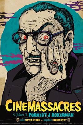 Cinemassacres: A Tribute to Forrest J Ackerman (Paperback)