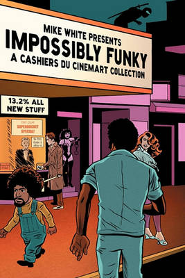 Impossibly Funky: A Cashiers Du Cinemart Collection (Paperback)