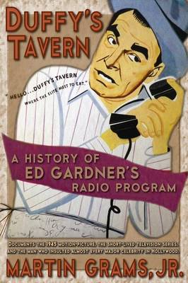 Duffy's Tavern: A History of Ed Gardner's Radio Program (Paperback)