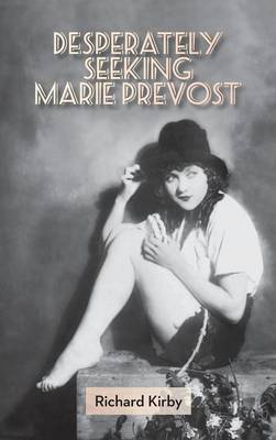 Desperately Seeking Marie Prevost (Hardback) (Hardback)