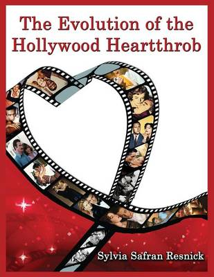 The Evolution of the Hollywood Heartthrob (Paperback)