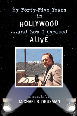 My Forty-Five Years in Hollywood and How I Escaped Alive (Paperback)
