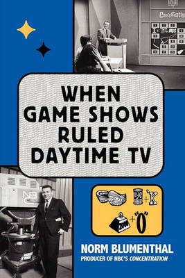 When Game Shows Ruled Daytime TV (Paperback)