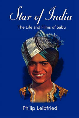 Star of India: The Life and Films of Sabu (Paperback)