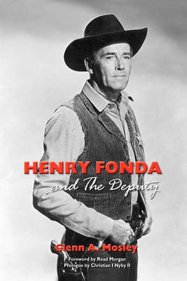 Henry Fonda and the Deputy-The Film and Stage Star and His TV Western (Paperback)