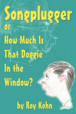 Songplugger, or How Much Is That Doggie in the Window? (Paperback)