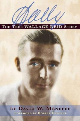 Wally: The True Wallace Reid Story (Paperback)