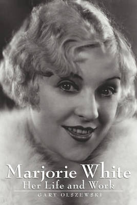 Marjorie White: Her Life and Work (Paperback)