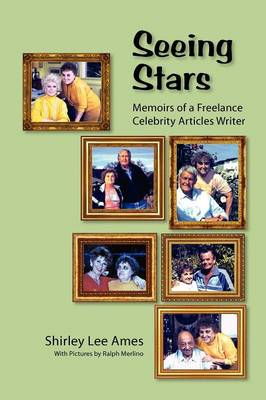 Seeing Stars: Memoirs of a Freelance Celebrity Articles Writer (Paperback)