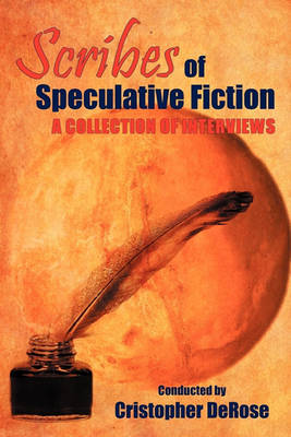 Scribes of Speculative Fiction - A Collection of Interviews (Paperback)