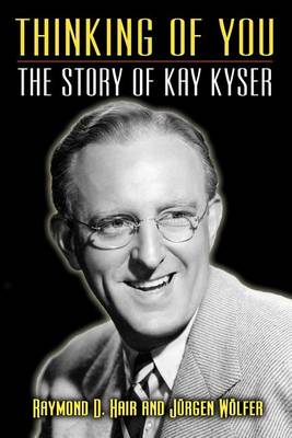 Thinking of You - The Story of Kay Kyser (Paperback)