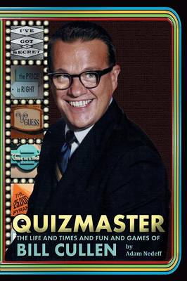 Quizmaster: The Life and Times and Fun and Games of Bill Cullen (Paperback)