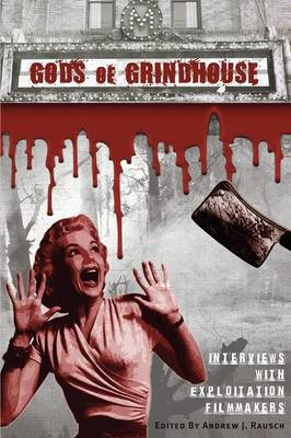 Gods of Grindhouse: Interviews with Exploitation Filmmakers (Paperback)