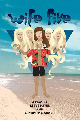 Wife Five - A Play (Paperback)