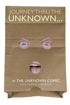 Journey Thru the Unknown... (the Unknown Comic) (Paperback)