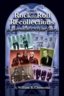 Rock & Roll Recollections: A Journalist's 50-Year Diary (Paperback)