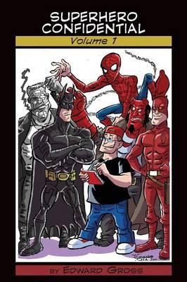 Superhero Confidential - Volume 1 (Paperback)