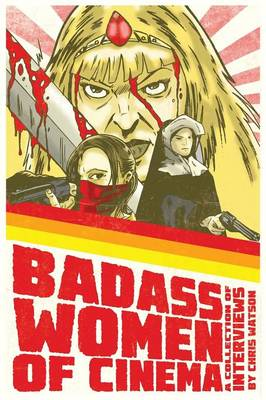 Badass Women of Cinema - A Collection of Interviews (Paperback)
