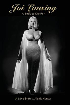 Joi Lansing - A Body to Die for - A Love Story (Paperback)