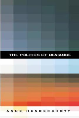 The Politics of Deviance (Paperback)