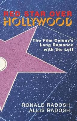 Red Star Over Hollywood: The Film Colony's Long Romance with the Left (Paperback)