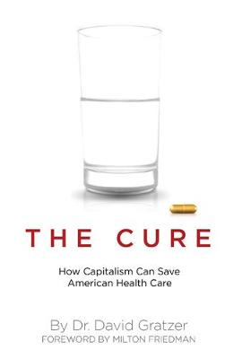 The Cure: How Capitalism Can Save American Health Care (Hardback)