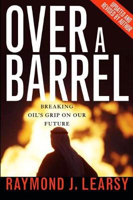 Over a Barrel: Breaking Oil's Grip on Our Future (Paperback)