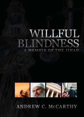 Willful Blindness: A Memoir of the Jihad (Hardback)