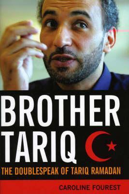 Brother Tariq: The Doublespeak of Tariq Ramadan (Hardback)