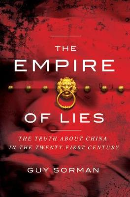 Empire of Lies: The Truth about China in the Twenty-First Century (Hardback)