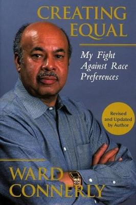 Creating Equal: My Fight Against Race Preferences (Hardback)