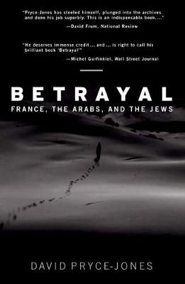 Betrayal: France, the Arabs, and the Jews (Paperback)