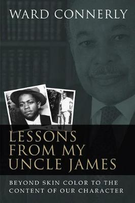 Lessons from My Uncle James: Beyond Skin Color to the Content of Our Character (Hardback)