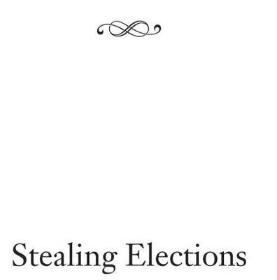 Stealing Elections: How Voter Fraud Threatens Our Democracy (Paperback)