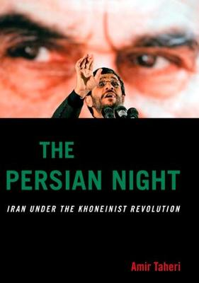 The Persian Night: Iran under the Khomeinist Revolution (Hardback)