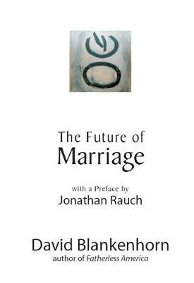 The Future of Marriage (Paperback)