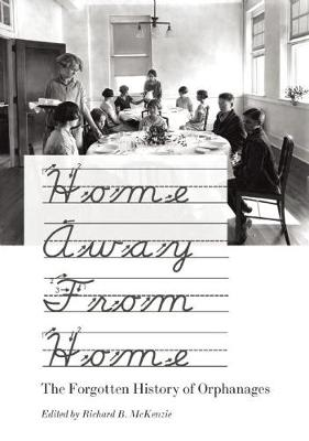 Home Away From Home: The Forgotten History of Orphanages (Hardback)