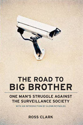 The Road to Big Brother: One Man's Struggle Against the Surveillance Society (Hardback)