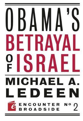 Obama's Betrayal of Israel - Encounter Broadsides (Paperback)