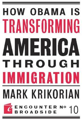How Obama is Transforming America Through Immigration - Encounter Broadsides (Paperback)