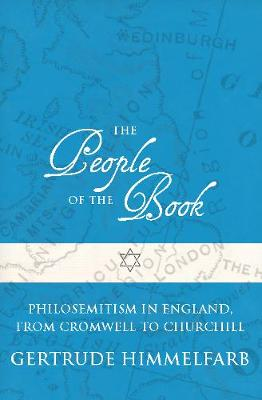 The People of the Book: Philosemitism in England, From Cromwell to Churchill (Hardback)