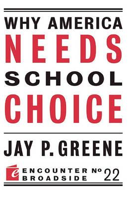 Why America Needs School Choice - Encounter Broadsides (Paperback)