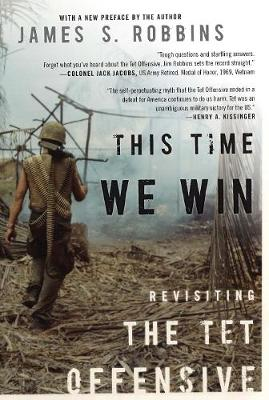 This Time We Win: Revisiting the Tet Offensive (Paperback)