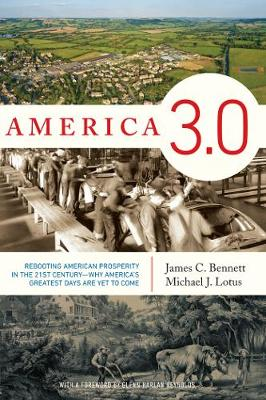 America 3.0: Rebooting American Prosperity in the 21st Century Why America's Greatest Days Are Yet to Come (Hardback)