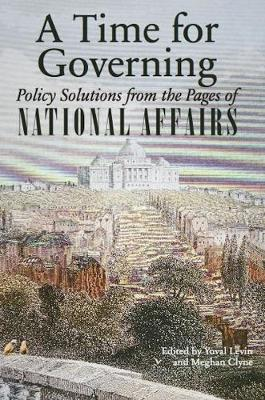 A Time for Governing: Policy Solutions from the Pages of National Affairs (Paperback)