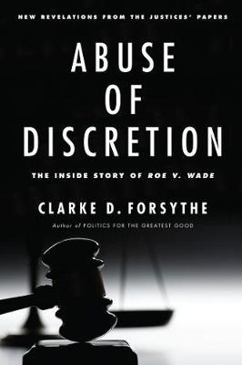 Abuse of Discretion: The Inside Story of Roe v. Wade (Hardback)