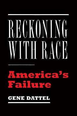 Reckoning with Race: America's Failure (Hardback)