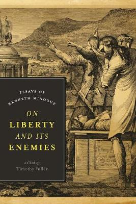 On Liberty and Its Enemies: Essays of Kenneth Minogue (Hardback)