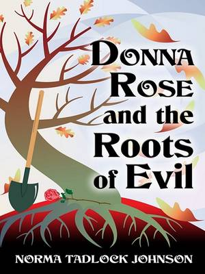 Donna Rose and the Roots of Evil (Hardback)